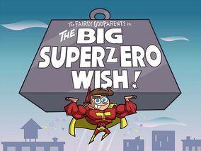 The Big Superzero Wish