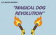 Magical Dog Revolution