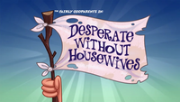Desperatewithouthousewivestitlecard