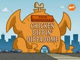 Chicken Dippin' Dippadome
