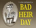 Bad Heir Day