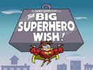 Titlecard-The Big Superhero Wish