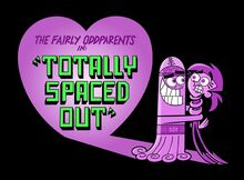 Titlecard-Totally Spaced Out