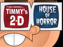 Titlecard-Timmys 2D House of Horror