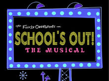 Titlecard-Schools Out The Musical
