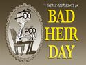 Titlecard-Bad Heir Day