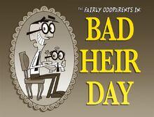 Titlecard-Bad Heir Day
