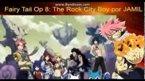 Fairy Tail Opening 8 Rock City Boy