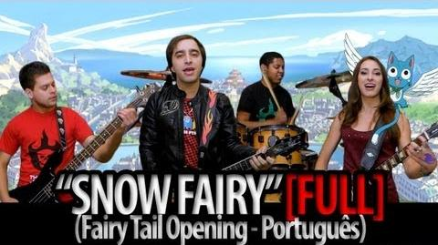 "Fairy Tail abertura 1 em português Brasil FULL - ""Snow Fairy"" (Dublado por The Kira Justice)"