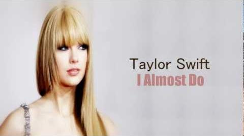 Taylor Swift - I Almost Do (Lyrics)