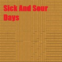 Sick And Sour Days3