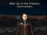 NPC: Mad Jai of the Plateau (Odenville)