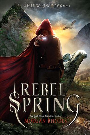 Rebel Spring | Falling Kingdoms by Morgan Rhodes Wiki