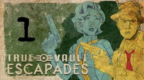 "True Vault Escapades Episode One ""You Can Call Me Bunny."""
