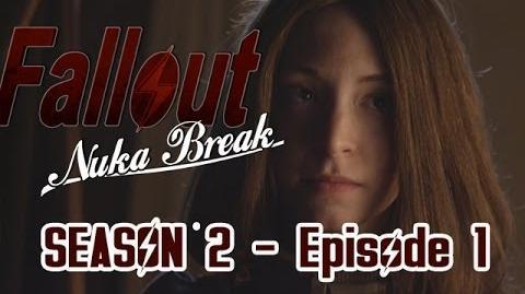Nuka Break Season 2, Episode 1