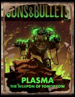 Guns and bullets - plasma