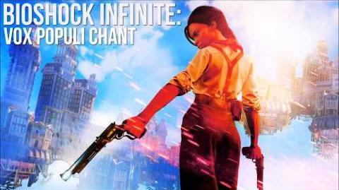 Bioshock Infinite Vox Populi Chant