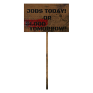 Fallout 76 Protest Sign 6 Jobs or Blood