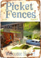 Picket Fences Welcome Home