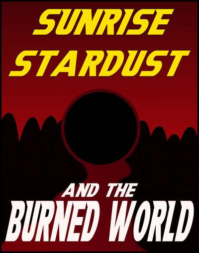 Sunrise stardust and the burned world cover by silverstarapple dbtt5kh-fullview