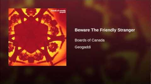 Beware The Friendly Stranger
