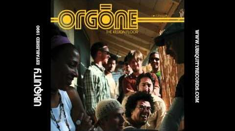 """Orgone - """"I Get Lifted"""""""