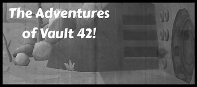 The Adventures of Vault 42