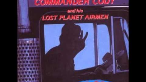 Commander Cody - Truck Drivin' Man