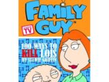 Family Guy Book 1: 100 Ways To Kill Lois