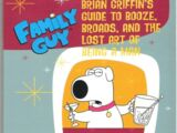 Brian Griffin's Guide to Booze, Broads, and the Lost Art of Being a Man