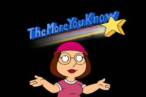 TheMoreyouknow