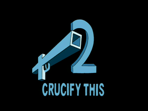 Crucify This