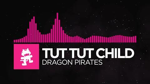 Drumstep - Tut Tut Child - Dragon Pirates Dance To It EP