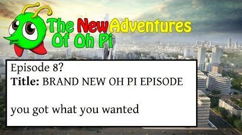 Oh Pi - Episode 8