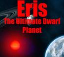 Eris, The Ultimate Dwarf Planet (series)