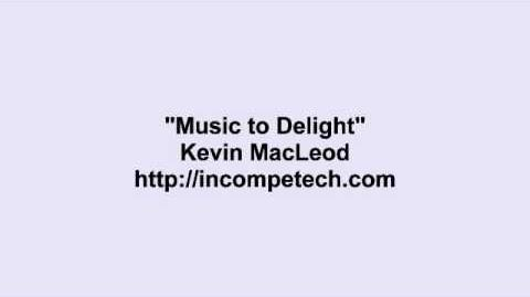 Kevin MacLeod ~ Music to Delight