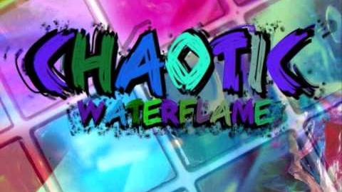 Waterflame - Chaotic