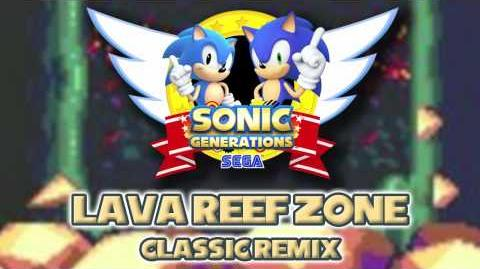 Lava Reef Zone Classic - Sonic Generations Remix