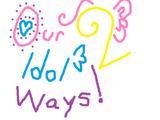 Our Idol Ways 2