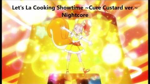 Let's La Cooking Showtime ~Cure Custard ver.~ Nightcore