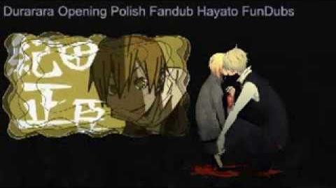 Durarara Opening Polish Fandub