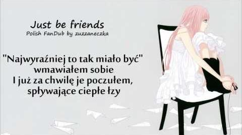 Polish FanDub Just be Friends - Luka Megurine (ZUZZANECZKA)