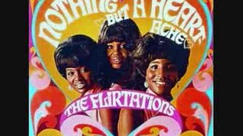 The Flirtations - Nothing But A Heartache