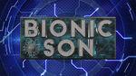 Bionic Son