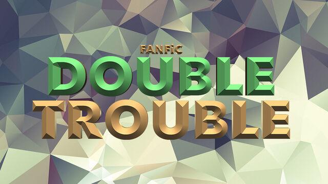 File:DoubleTrouble.jpg