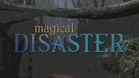 Magical Disaster