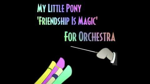 My Little Pony 'Friendship Is Magic' For Orchestra by Walt Ribeiro