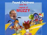 Pound Childrens and the Legend of Muzzy