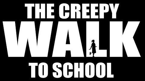 THE CREEPY WALK TO SCHOOL text story