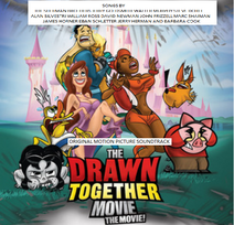 The Drawn Together Movie The Movie (2010) Soundtrack